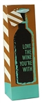WINE GIFT BAG - LOVE THE WINE YOU'RE WITH
