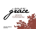 2013 A TRIBUTE TO GRACE GRENACHE SHAKE RIDGE RANCH 750ML
